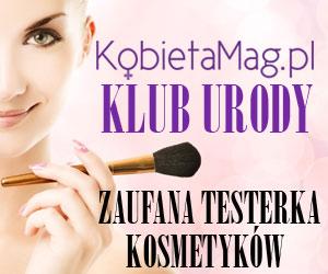 Klub Urody KobietaMag.pl - testy kosmetyków