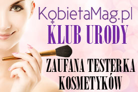 Klub Urody KobietaMag.pl - testy kosmetyków