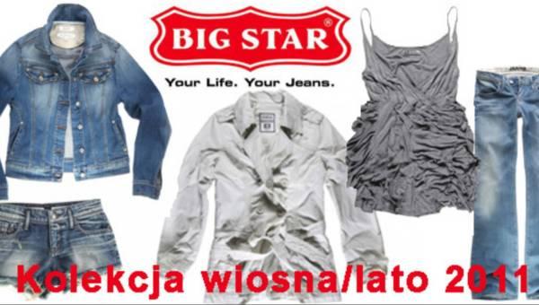 Żyj swobodniej! Kolekcja Big Star Wiosna Lato 2011