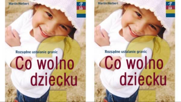 """KobietaMag.pl poleca: """"CO WOLNO DZIECKU?"""" – Rozsądne ustalanie granic"""