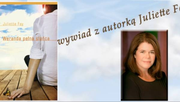 Weranda pełna słońca – wywiad z autorką Juliette Fay