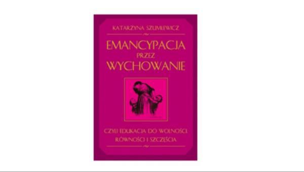 Emancypacja przez wychowanie – Książka o równouprawnieniu