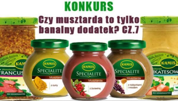 Konkurs: Czy musztarda to tylko banalny dodatek? ? Wasze propozycje ? cz.7