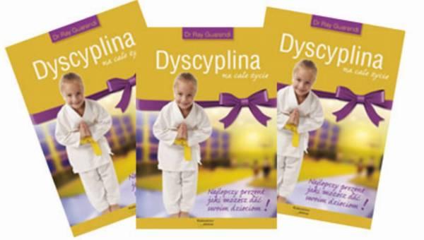 Praktyczny poradnik dla rodziców – DYSCYPLINA na całe życie