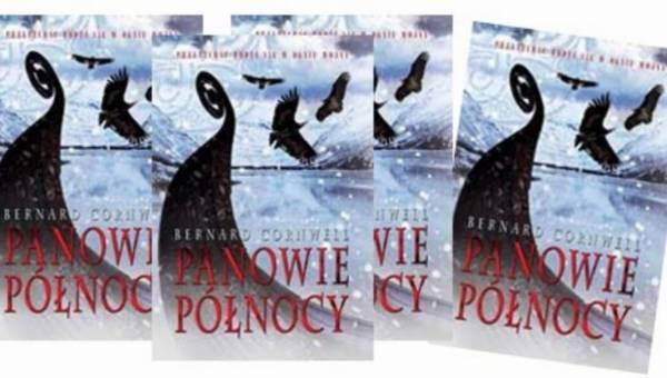 Lektura na wieczór: Panowie Północy Bernarda Cornwella