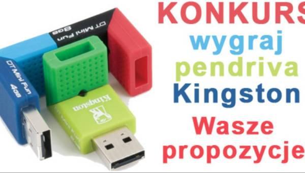 Konkurs – dokończ zdanie i wygraj USB Kingston DataTraveler Mini Fun – Wasze propozycje