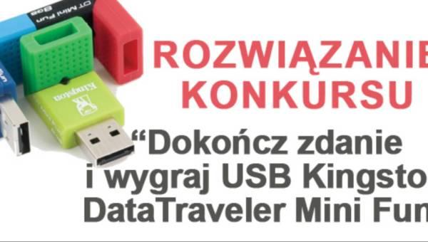 Rozwiązanie konkursu: Dokończ zdanie i wygraj USB Kingston DataTraveler Mini Fun