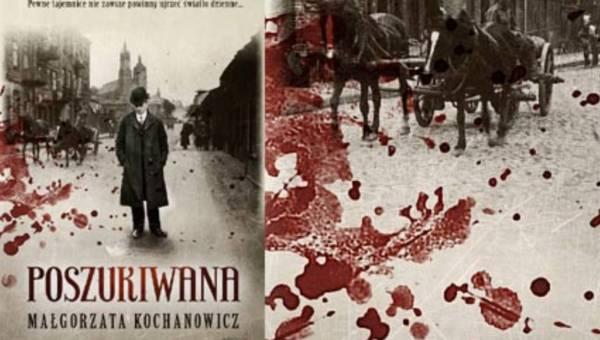 """Małgorzata Kochanowicz """"Poszukiwana"""" – pewne tajemnice nie zawsze powinny ujrzeć światło dzienne…"""