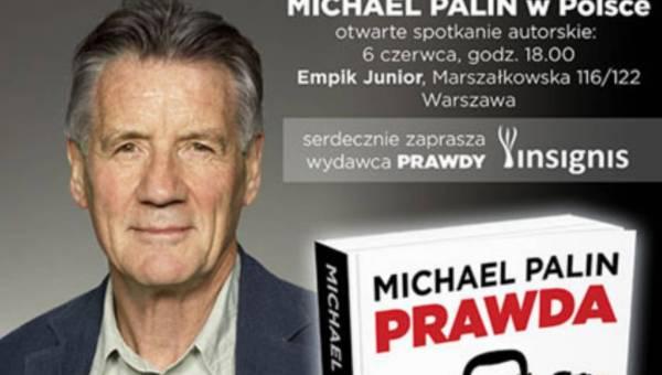 Prawda i Michael Palin w Polsce!