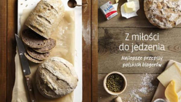 """Już w księgarniach! – """"Z miłości do jedzenia. Najlepsze przepisy polskich blogerów"""""""