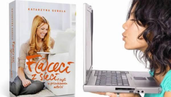 """""""Faceci z sieci"""" – jak znaleźć ukochanego przez internet?"""