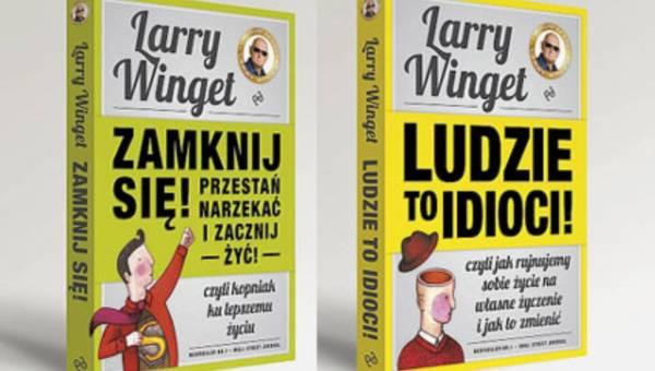 """Do poczytania: """"Ludzie to idioci. Nieprawda? A właśnie, że tak!"""" – Larry Winget"""