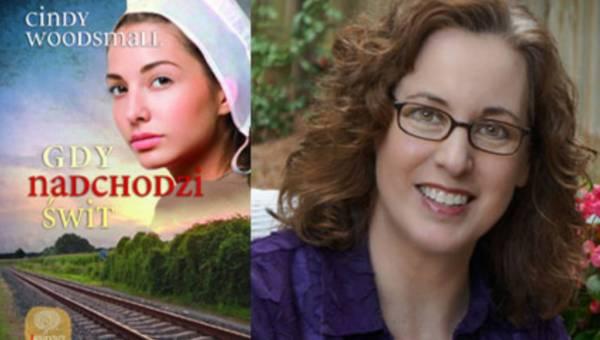 """Cindy Woodsmall """"Gdy nadchodzi świt"""" – czy można całkowicie uciec od przeszłości?"""