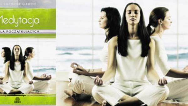 """Wyniki konkursu: Medytacja – prosty i skuteczny sposób na relaks. Wygraj książkę Dr Stephanie Clement – """"Medytacja dla początkujących"""""""