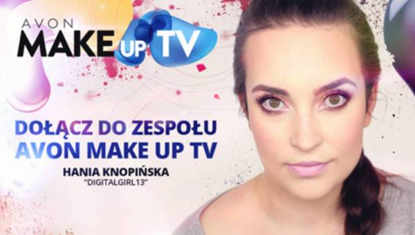 Kosmetyki to Twoja pasja? Zdobądź pracę marzeń, zostań redaktorką AVON MakeUp TV!