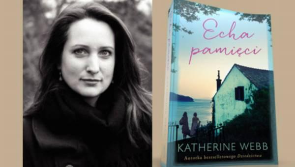 """Katherine Webb opowiada o tym, jak powstała książka """"Echa pamięci"""""""