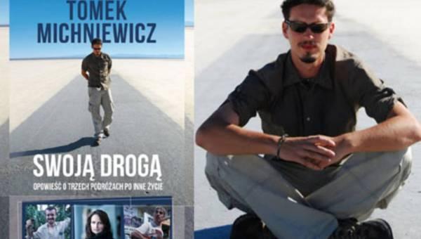 """Nowa książka na rynku: ,,Swoja drogą"""" Tomek Michniewicz"""