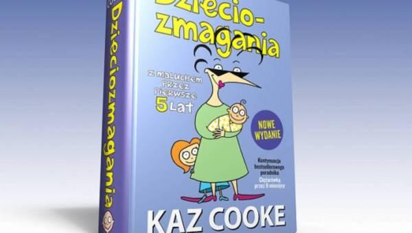 """Bestseller """"Dzieciozmagania. Z maluchem przez pierwsze 5 lat"""" K. Cooke – ponownie w księgarniach"""