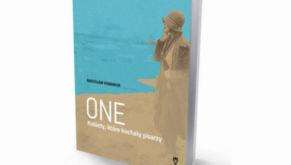 """Premiera książki: Radosław Romaniuk """"One. Kobiety, które kochały pisarzy""""."""