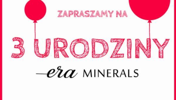 3. urodziny marki Era Minerals – czeka na Was dużo niespodzianek