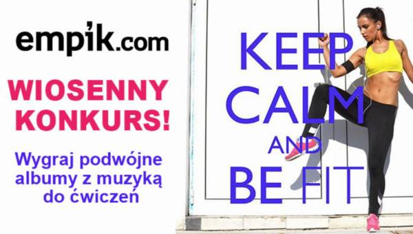 Wiosenny konkurs: KEEP CALM AND BE FIT