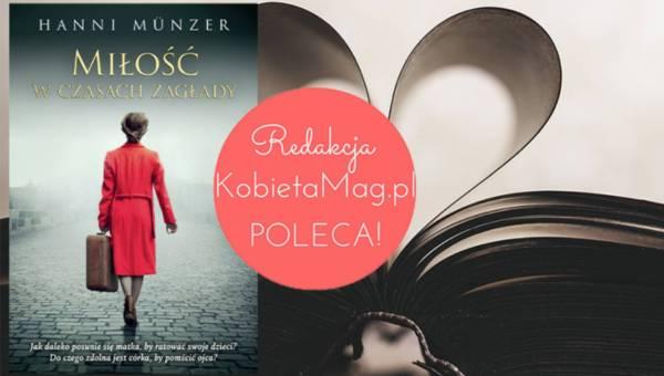 """""""Miłość w czasach zagłady"""" Hanni Münzer już w Polsce!"""