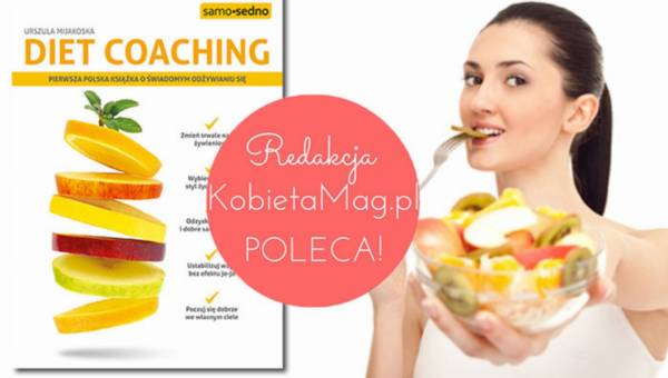 """Polecamy: """"Diet coaching"""" czyli jak stracić niechciane kilogramy i zacząć zdrowo żyć!"""