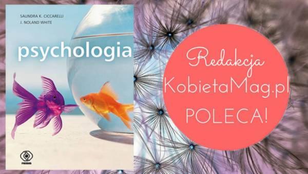 "Polecamy: ""Psychologia"" autorstwa Saundry K. Ciccarelli i J. Noland White"