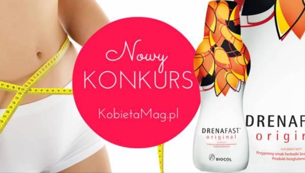Konkurs: Pozbądź się dodatkowych kilogramów z Drenafast!