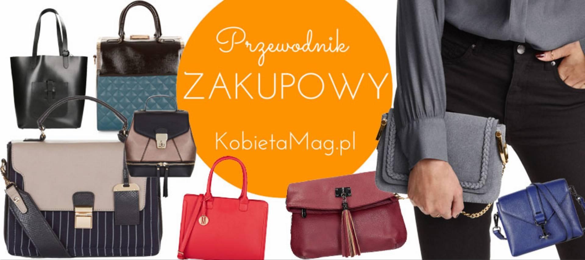ad1b9d2bdac45 Przewodnik zakupowy  Modne torebki na jesień 2016 - KobietaMag.pl
