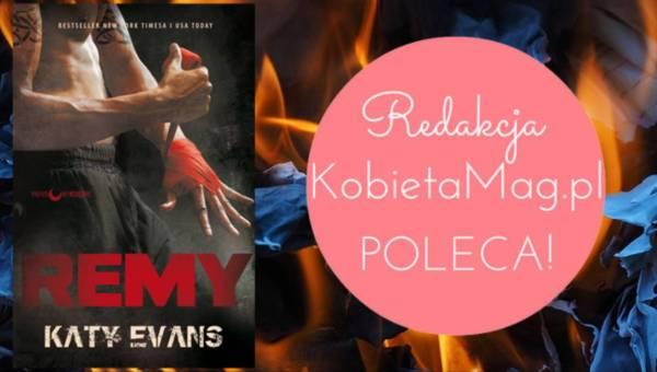 "Polecamy: 3 tom serii REAL – ""REMY"" Katy Evans"