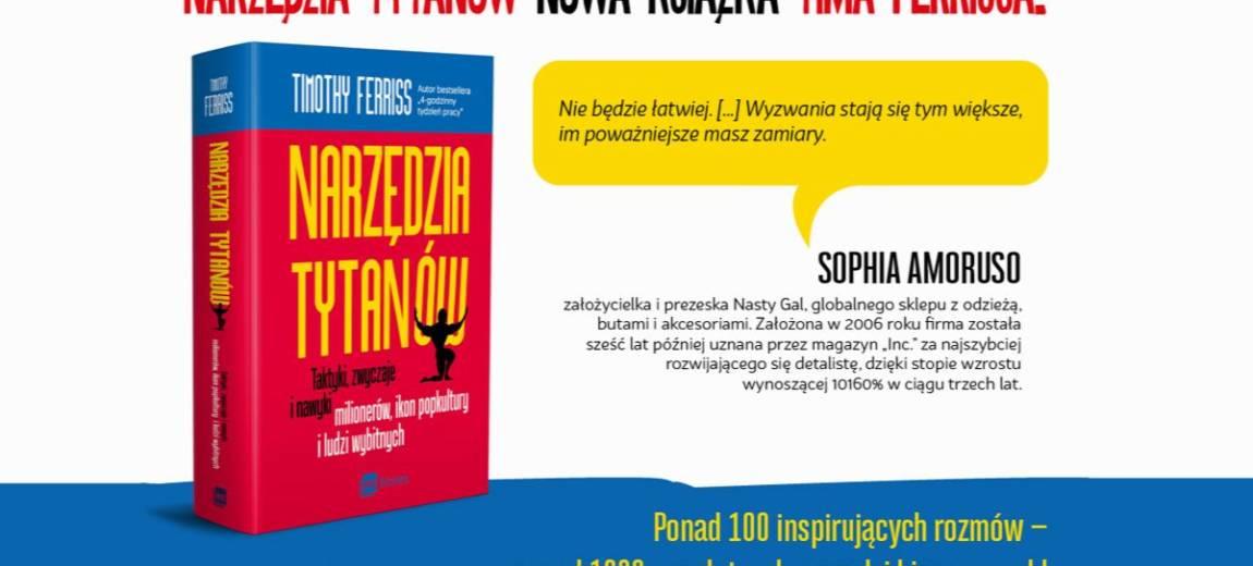 """Nowości w księgarni: """"Narzędzia tytanów"""" autora bestsellerów Timothy Ferrissa"""