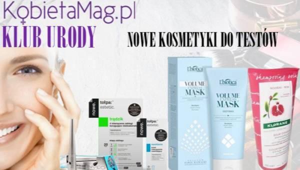 Klub Urody KobietaMag.pl: Nie testowałaś kosmetyków od pół roku? Oto testy dla Ciebie!