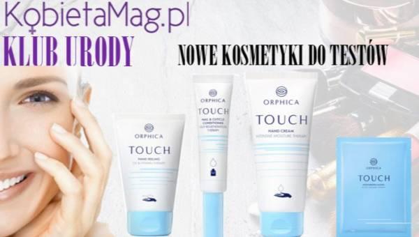 Testuj z nami kosmetyki do rąk z linii TOUCH marki ORPHICA!