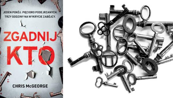 """""""Zgadnij kto"""" – kryminał Chrisa McGeorge'a w oryginalnej konwencji escape roomu już w księgarniach!"""