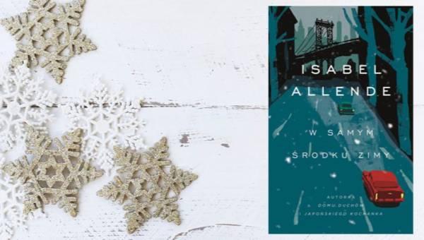 """""""W samym środku zimy"""" – nowa powieść Isabel Allende, autorki kultowego """"Domu duchów"""", już w księgarniach!"""
