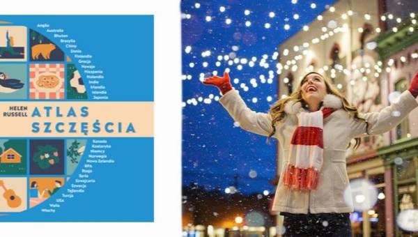 """""""Atlas szczęścia"""" – najbardziej pozytywna książka tej jesieni!"""
