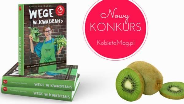 """Ogłaszamy konkurs: """"15 minut do zdrowia""""! Wygraj książkę kucharską Kasi Gubały """"Wege kwadrans"""""""