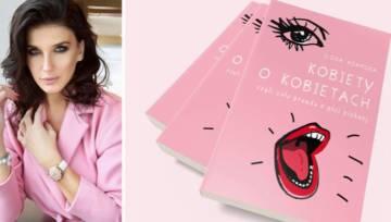 """Polecamy najnowszą książkę Ilony Adamskiej: """"Kobiety o kobietach, czyli cała prawda o płci pięknej"""""""
