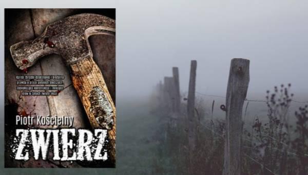 """Polecamy: """"Zwierz"""" – szokująca powieść prywatnego detektywa o kulisach pracy polskich śledczych. Przeczytaj fragment powieści!"""