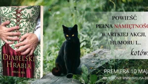 """Polecamy: """"Diabelski hrabia"""" Melisy Bel – płomienna opowieść z XIX-wiecznej Anglii z pomrukiwaniem tajemniczego kota w tle, która rozpali serca wszystkich romantyczek"""