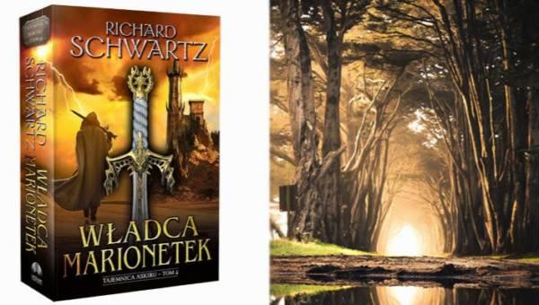 """Polecamy: """"Władca marionetek"""" – wielki powrót Richarda Schwartza z czwartym tomem sagi o tajemnicy Askiru"""