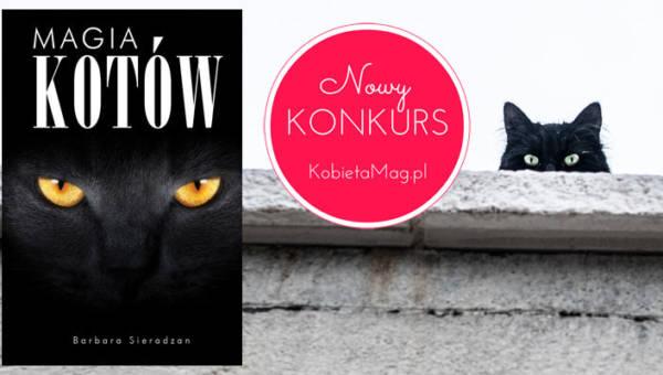 """Ogłaszamy konkurs """"Magia w kotach zaklęta"""" z najnowszą książką Barbary Sieradzan!"""